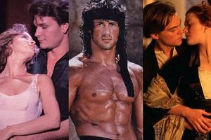 Dirty Dancing, Rambo, Titanic.