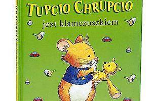 Tupcio Chrupcio jest kłamczuszkiem i Tupcio Chrupcio nie chce spać