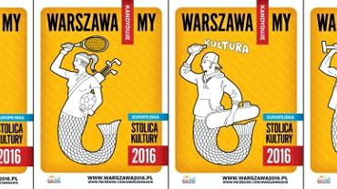 Plakaty reklamujące kandydaturę Warszawy w konkursie o ESK 2016