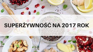 Na zdrowa żywność będzie hitem 2017 roku!