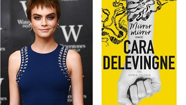 Cara Delevingne debiutuje jako pisarka. Takiej książki się po niej nie spodziewaliście