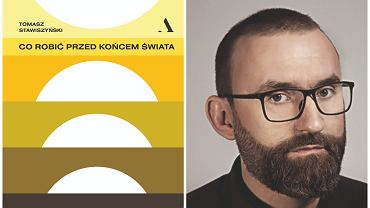 Tomasz Stawiszyński, autor książki 'Co robić przed końcem świata' (fot. Michał Dworczyk)