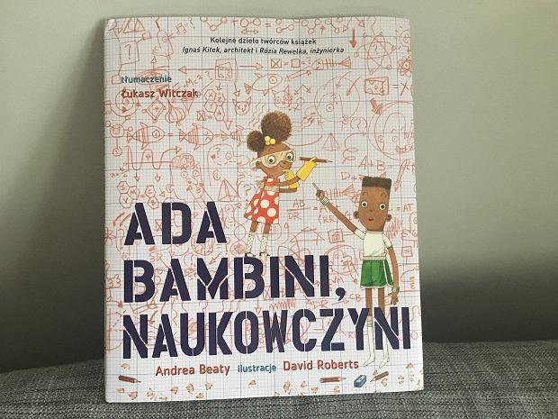'Ada Bambini, naukowczyni', Wydawnictwo Kinderkulka, Andrea Beaty, ilustracje: David Roberts, tłumaczenie: Łukasz Witczak