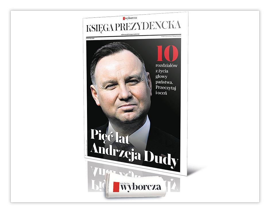 'Księga prezydencka. Pięć lat Andrzeja Dudy' w środę 8 lipca w 'Wyborczej'
