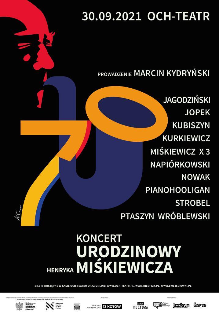 Koncert urodzinowy HENRYKA MIŚKIEWICZA z udziałem gości