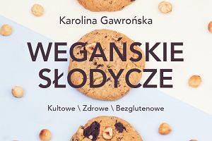 """""""Wegańskie słodycze"""" Karoliny Gawrońskiej"""