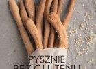 Pysznie bez glutenu - książka nie tylko dla osób na diecie