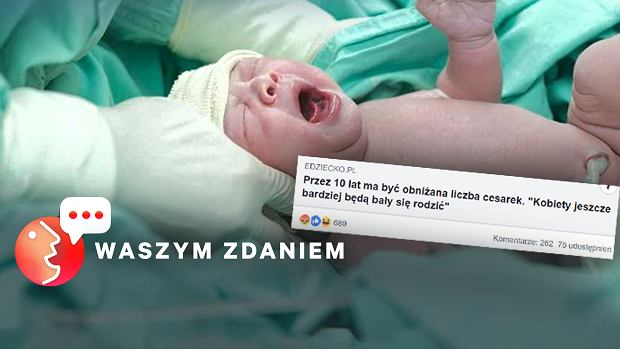 """Władze chcą zmniejszyć liczbę cesarek. Polki oburzone. """"Nigdzie tak nie poniżają kobiet, jak na porodówkach"""""""