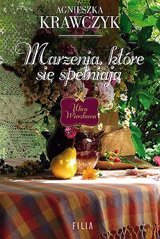 Książka Marzenia, które się spełniają autorstwa Agnieszki Krawczyk