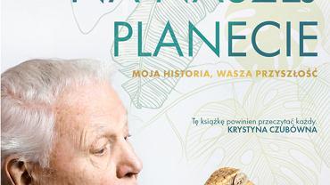 David Attenborough - Życie na naszej planecie