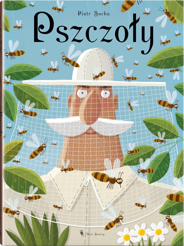 'PSZCZOŁY' ilustracje Piotr Socha, tekst Wojciech Grajkowski, wydawnictwo Dwie Siostry