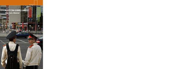 'Ojczyzna dobrej jakości. Reportaże z Białorusi', Stowarzyszenia Reporterów 'Rekolektyw' przy wsparciu Fundacji Współpracy Polsko-Niemieckiej, wyd. Czarne