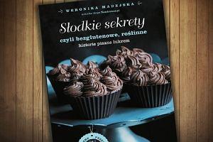 """Już 13 lutego, premiera książki Weroniki Madejskiej - """"Słodkie sekrety, czyli bezglutenowe, roślinne historie pisane lukrem"""""""