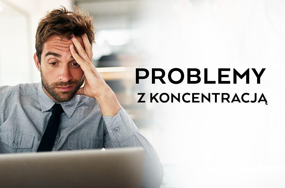 Problemy z koncentracją.