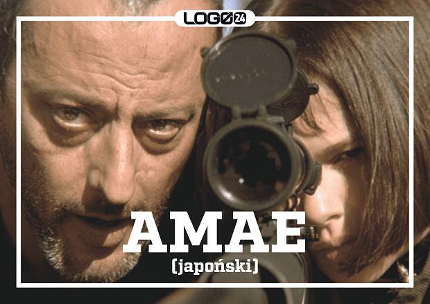 Amae (japoński) - poczucie bezpieczeństwa i radość z tego, że ktoś nam bliski zaakceptował nas takimi, jakimi jesteśmy.