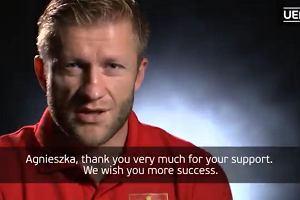 Euro 2016. Jakub Błaszczykowski dziękuje Agnieszce Radwańskiej. Piękne słowa!