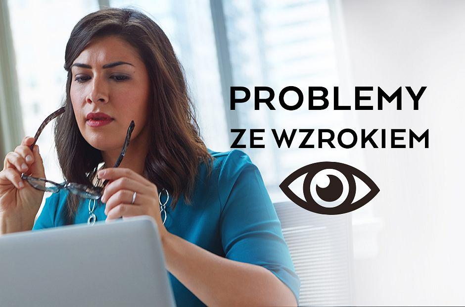 Problemy ze wzrokiem.