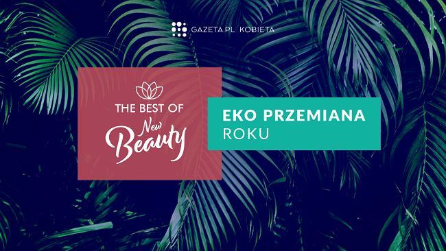 """The Best of New Beauty: """"Eko przemiana roku"""""""