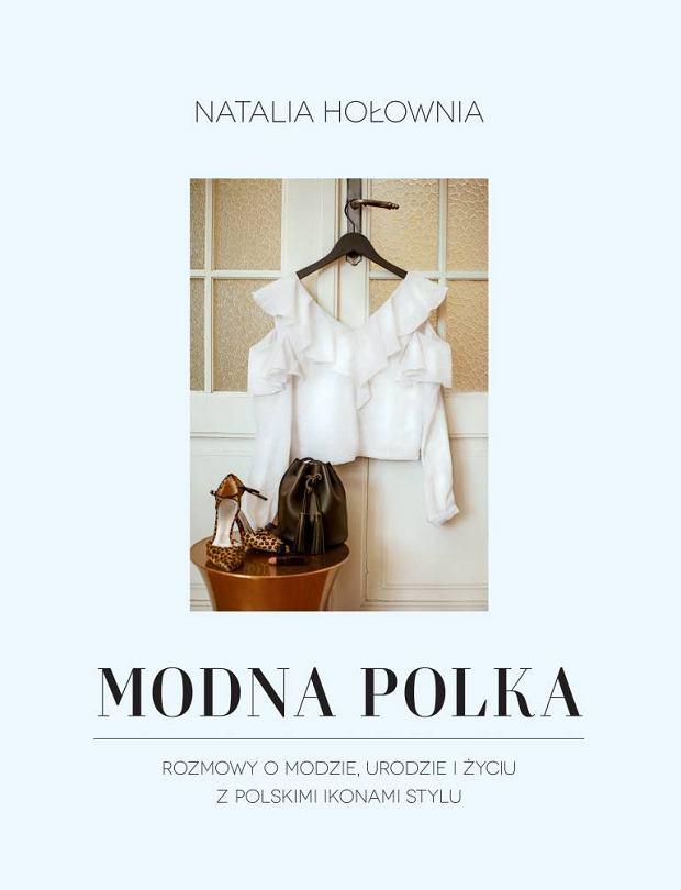Książkę 'Modna Polka' Natalii Hołownii wydała Burda Książki
