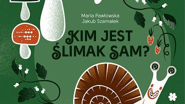 Ilustracje z książki, opublikowanej przez wydawnictwo Krytyki Politycznej, pt. 'Kim jest ślimak Sam?'