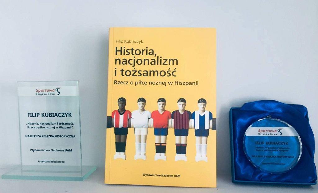 Najlepsza książka historyczna w plebiscycie Sportowa Książka Roku 2020: Filip Kubiaczyk 'Historia, nacjonalizm i tożsamość. Rzecz o hiszpańskiej piłce'