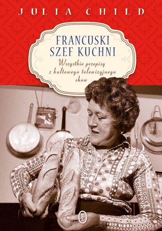 Kuchnia Francuska Książka Wszystko O Gotowaniu W Kuchni