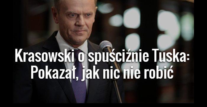 Krasowski o spuściźnie Tusk
