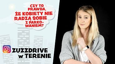Moto sonda, Zuzzdrive w terenie - Czy to prawda, że kobiety nie radzą sobie z parkowaniem?