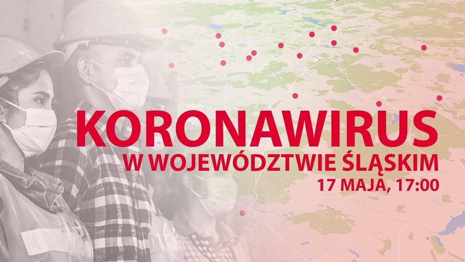 Koronawirus w województwie śląskim. Najnowsze informacje 17 maja, godzina 17:00