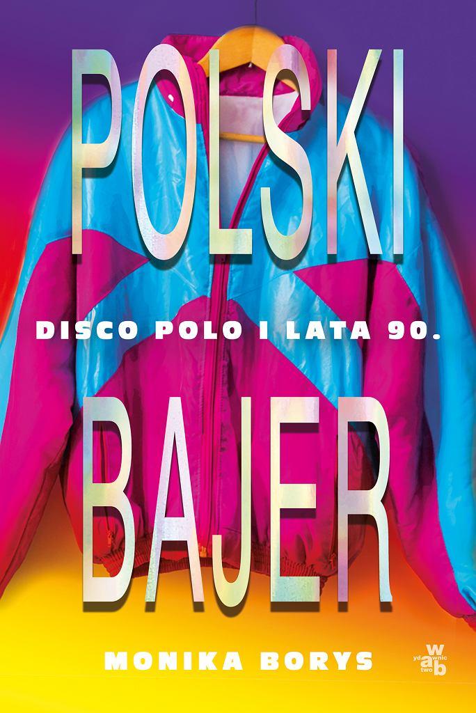Polski bajer. Disco polo i lata 90. - okładka