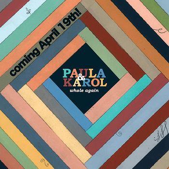 Paula i Karol ''Whole Again'', wyd. Lado ABC