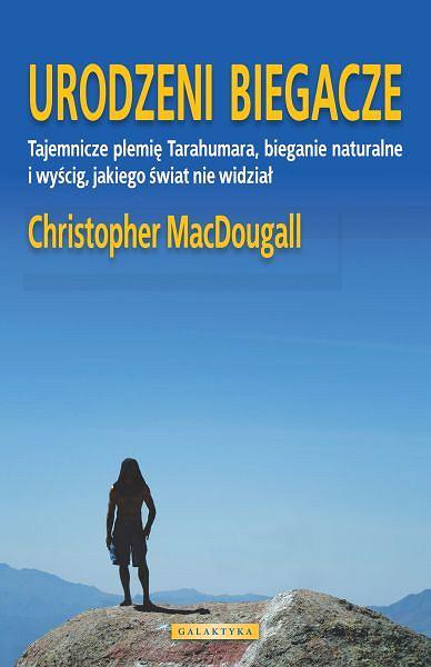 Urodzeni Biegacze - kultowa książka Christophera McDougalla