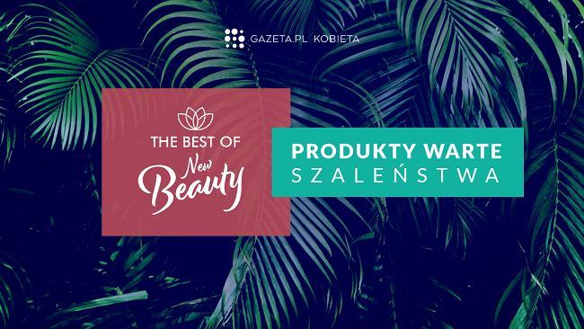 """The Best of New Beauty: """"Produkty warte szaleństwa"""""""