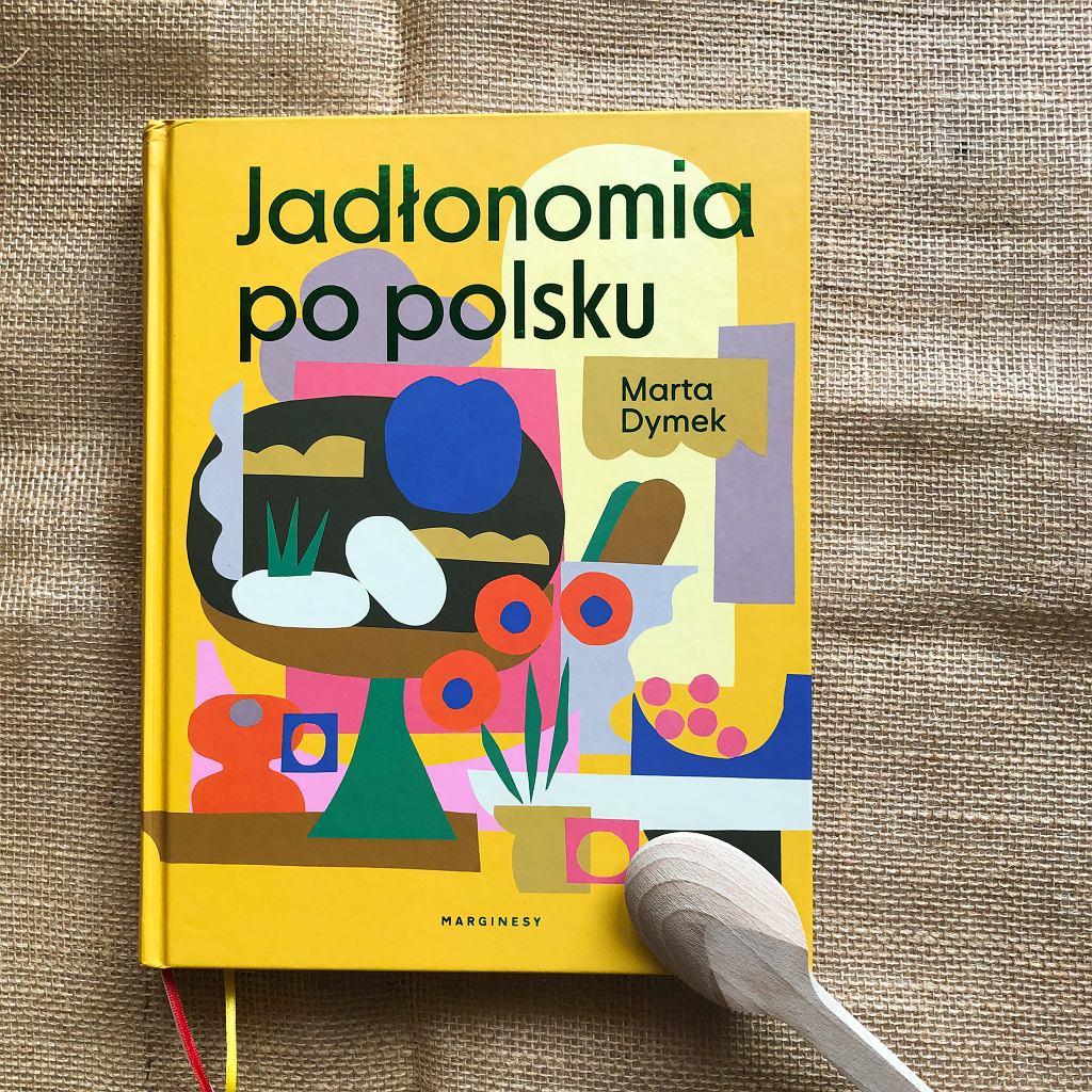 Jadłonomia po polsku Marty Dymek