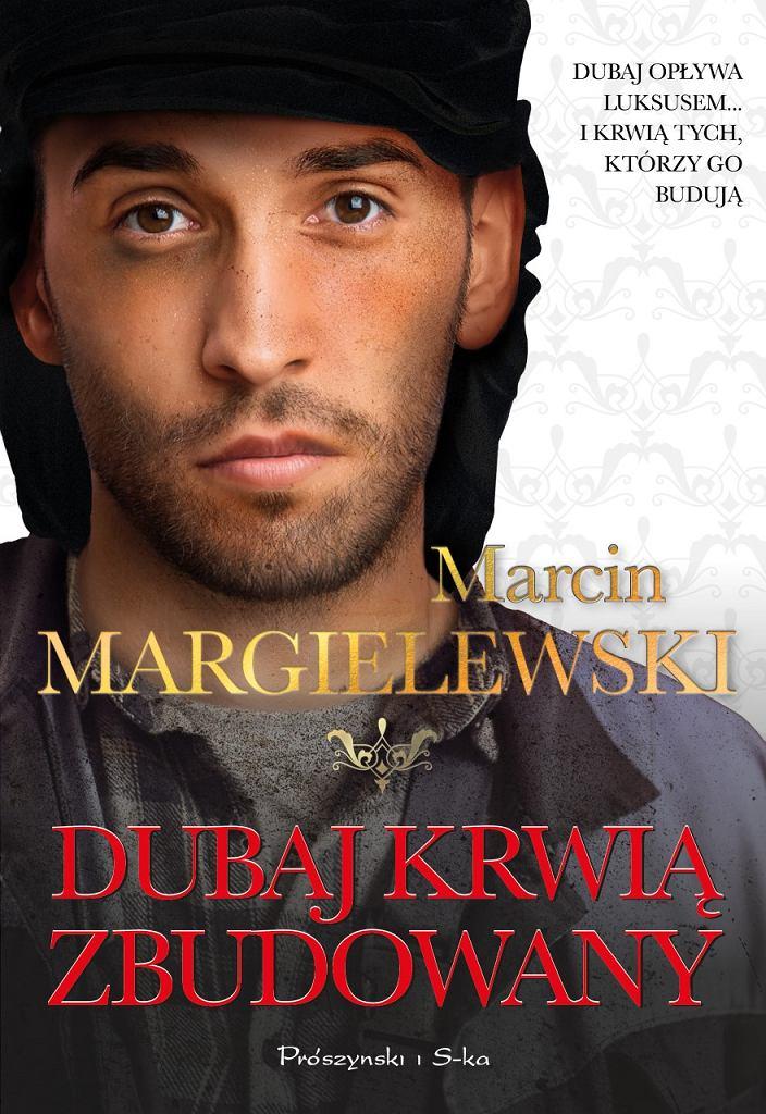'Dubaj krwią zbudowany' Marcin Margielewski