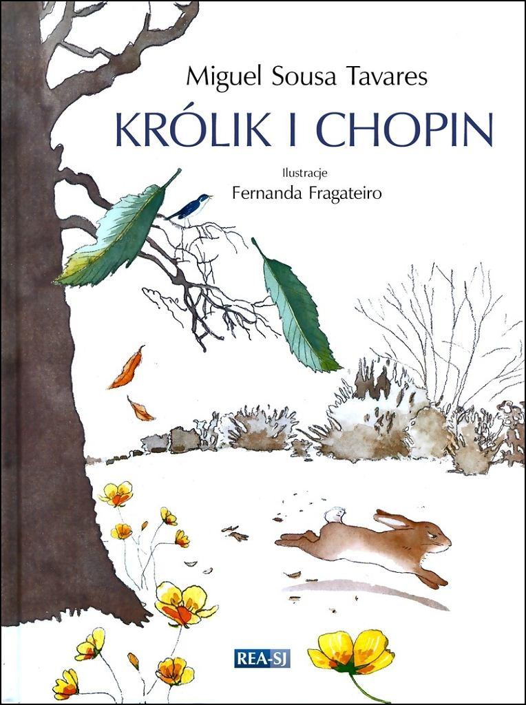 'KRÓLIK I CHOPIN' Miquel Sousa Tavares, ilustracje Fernanda Fragateiro, wydawnictwo REA-SJ