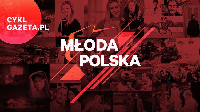 """Cykl """"Młoda Polska"""" poświęcony jest Polkom i Polakom, których podziwiamy. Oto nasi bohaterowie"""