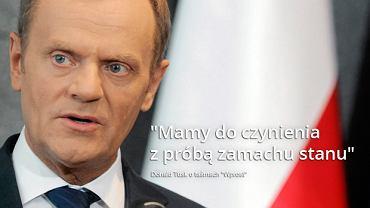 """Donald Tusk o taśmach """"Wprost"""": Mamy do czynienia z próbą zamachu stanu"""