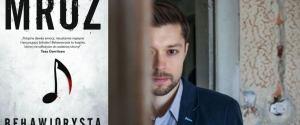 """Jest Chyłka, a teraz drugi bohater Remigiusza Mroza dostaje swój serial. To """"Behawiorysta"""""""