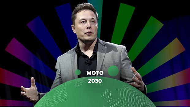 W szalonym umyśle Elona Muska. Szef Tesli wymyśla motoryzację na nowo i ratuje świat