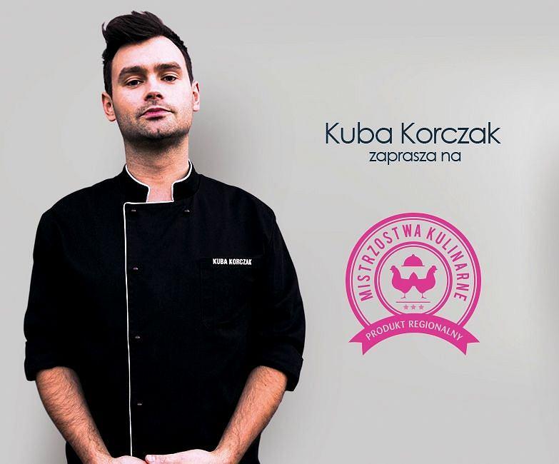 Kuba Korczak zaprasza na konkurs Produkt Regionalny - Mistrzostwa Kulinarne im. Hanny Szymanderskiej