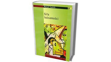 Okładka polskiego wydania 'Siły tożsamości' Manuela Castellsa