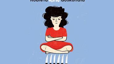 """Ilustracja z okładki książki Sylwii Kubryńskiej """"Kobieta dość doskonała"""", wyd. Czwarta Strona"""