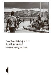 'Czerwony śnieg na Etnie', Jarosław Mikołajewski i Paweł Smoleński, Wydawnictwo Czarne (materiały prasowe wydawnictwa)