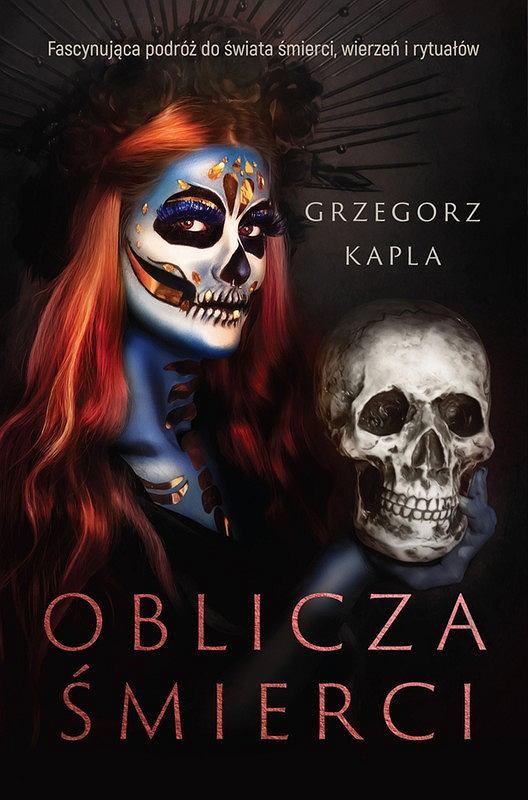 Okładka książki 'Oblicza śmierci' Grzegorz Kapla