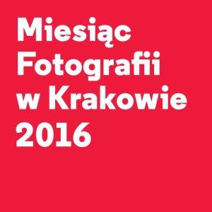 Miesiąc Fotografii w Krakowie 2016