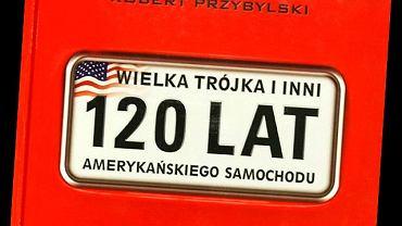 Wielka trójka i inni - 120 lat Amerykańskiego samochodu
