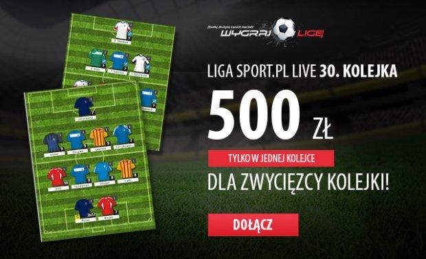 Wygraj Ligę: 500 zł do wygrania w 30. kolejce