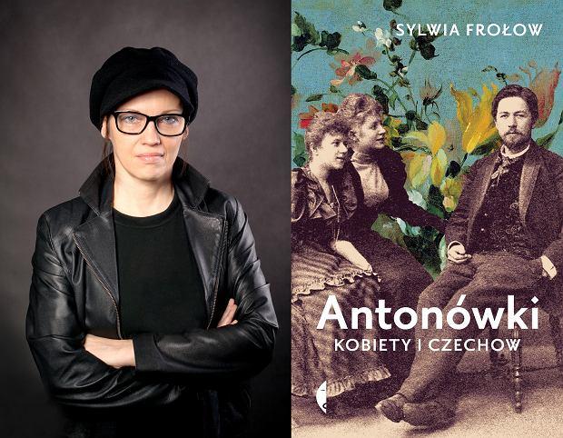 Książka 'Antonówki. Kobiety i Czechow' (Czarne) autorstwa Sylwii Frołow ukaże się w księgarniach 4 listopada 2020 roku / fot. materiały prasowe wydawnictwa