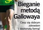 Bieganie metodą Gallowaya - dziennik treningowy